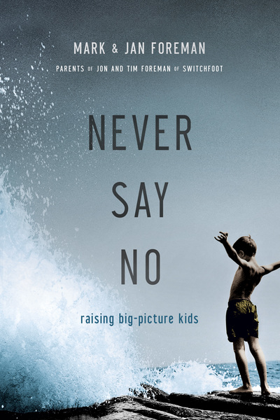 Never Say No Raising Big-Picture Kids