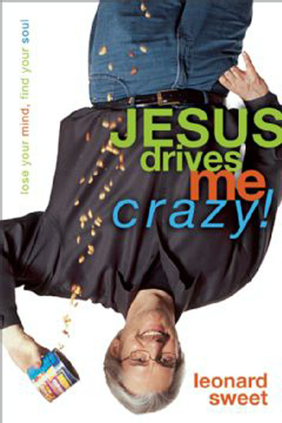 Jesus Drives Me Crazy!