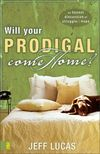 Will Your Prodigal Come Home?