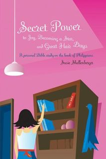 Secret Power to Joy, Becoming a Star, and Great Hair Days