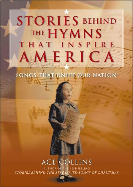 Stories Behind the Hymns That Inspire America