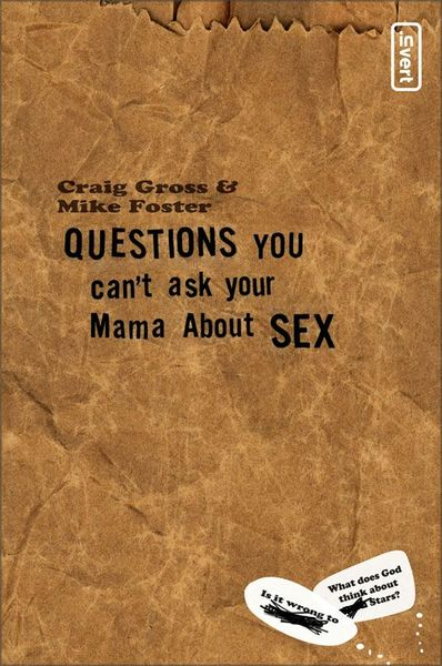 Questions You Can't Ask Your Mama About Sex