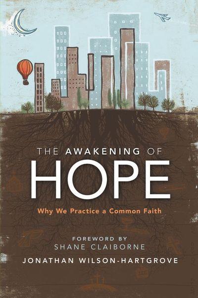 Awakening of Hope by Shane Claiborne and Jonathan Wilson
