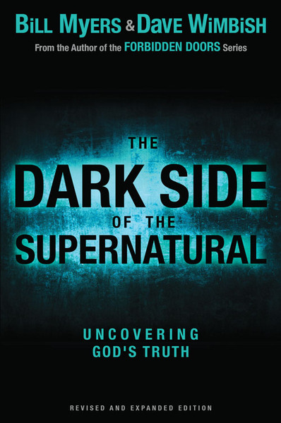 Dark Side of the Supernatural, Revised and Expanded Edition