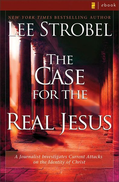 Case for the Real Jesus
