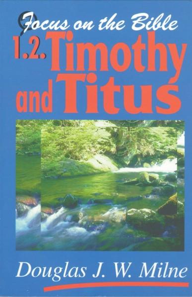 Focus on the Bible: 1 & 2 Timothy, Titus - FB