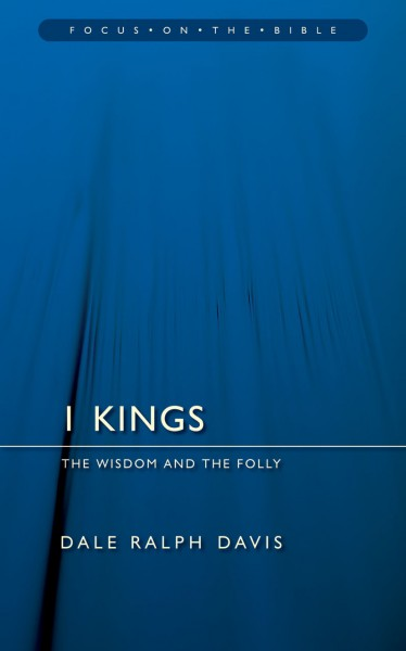Focus on the Bible: 1 Kings - FB