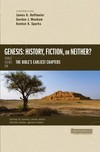 Counterpoints: Genesis: History, Fiction, or Neither?