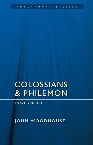 Focus on the Bible: Colossians and Philemon - FB