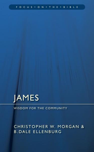 Focus on the Bible: James (Morgan/Ellenburg 2008) - FB