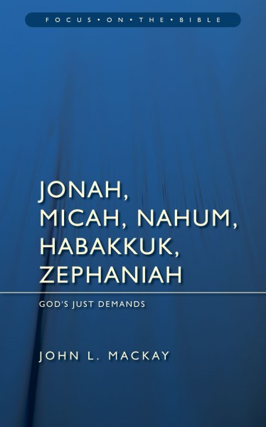 Focus on the Bible: Jonah, Micah, Nahum, Habakkuk, and Zephaniah - FB