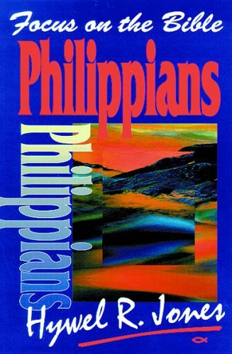 Focus on the Bible: Philippians (Jones 1999) - FB