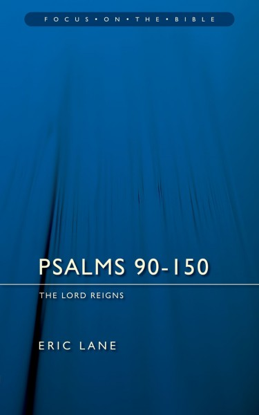 Focus on the Bible: Psalms 90-150 - FB