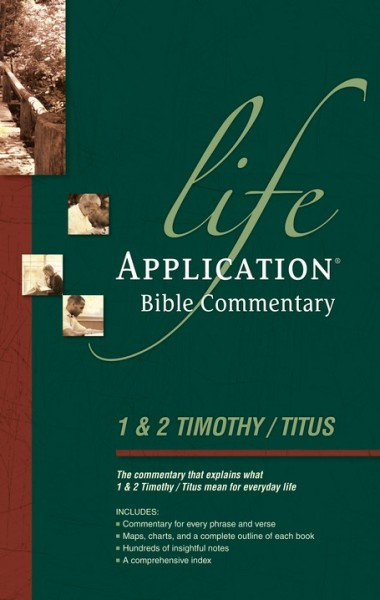 Life Application Bible Commentary (1 & 2 Timothy & Titus)