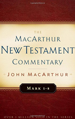 Mark 1-8 MacArthur New Testament Commentary