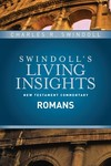 Swindoll's Living Insights: Insights on Romans (Vol. 6)