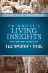 Swindoll's Living Insights: Insights on 1&2 Timothy, Titus (Vol. 11)