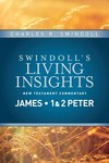 Swindoll's Living Insights: Insights on James, 1&2 Peter (Vol. 13)