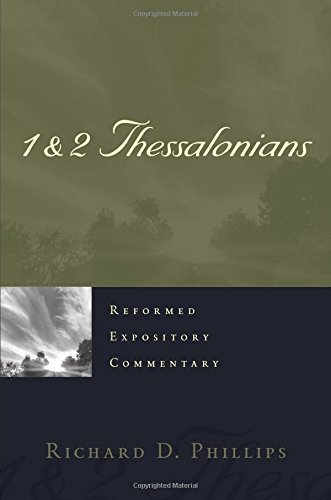 1 & 2 Thessalonians - Reformed Expository Commentary