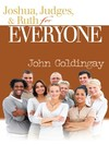 Joshua, Judges, and Ruth: For Everyone Commentary Series