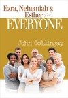 Ezra, Nehemiah, and Esther: For Everyone Commentary Series