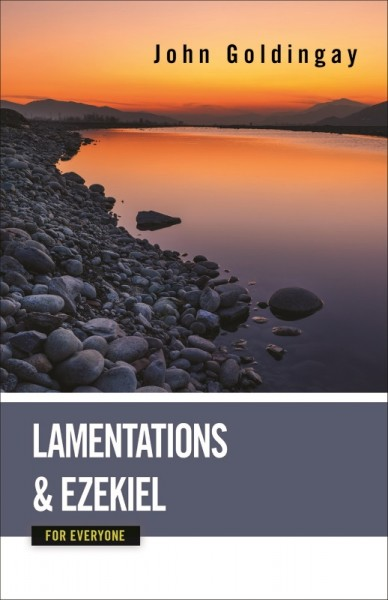 Lamentations and Ezekiel: For Everyone Commentary Series