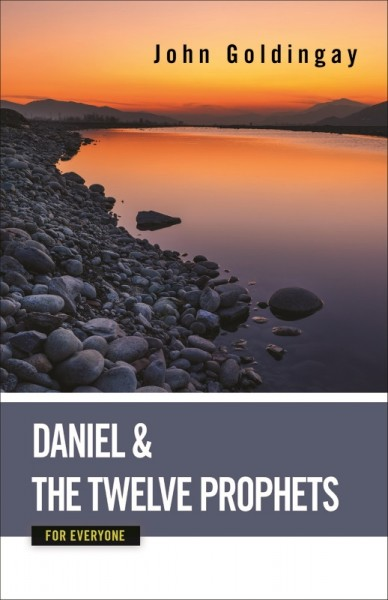 Daniel and the Twelve Prophets: For Everyone Commentary Series