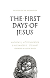 The First Days of Jesus: The Story of the Incarnation