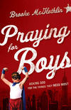 Praying for Boys: Asking God for the Things They Need Most