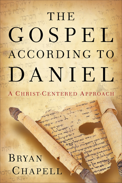 The Gospel according to Daniel A Christ-Centered Approach