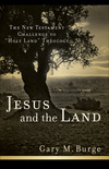 "Jesus and the Land: The New Testament Challenge to ""Holy Land"" Theology"