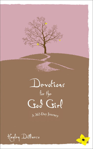 Devotions for the God Girl A 365 Day Journey