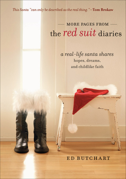 More Pages from the Red Suit Diaries A Real-Life Santa Shares Hopes, Dreams, and Childlike Faith