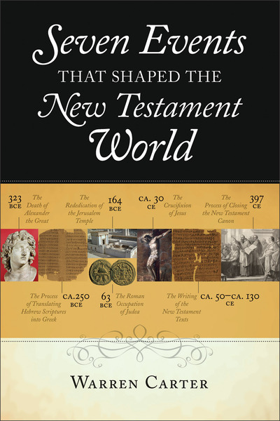 Seven Events That Shaped the New Testament World