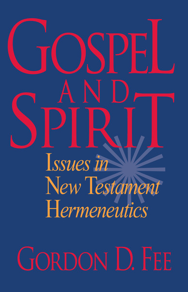 Gospel and Spirit Issues in New Testament Hermeneutics