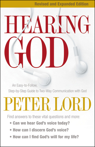 Hearing God An Easy-to-Follow, Step-by-Step Guide to Two-Way Communication with God