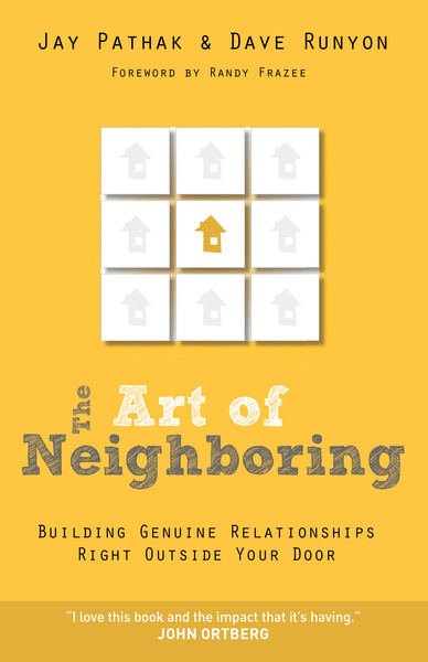 The Art of Neighboring Building Genuine Relationships Right Outside your Door