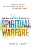 The Evangelical's Guide to Spiritual Warfare: Practical Instruction and Scriptural Insights on Facing the Enemy