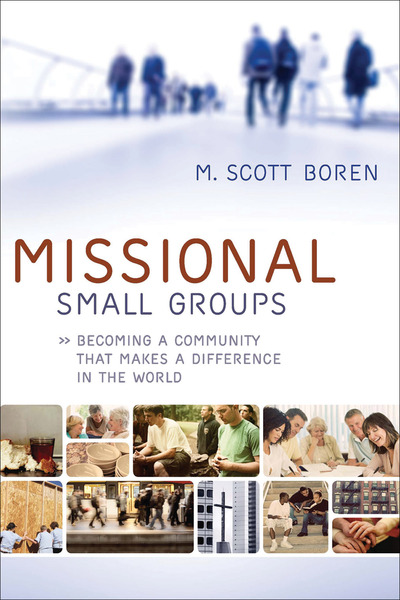 Missional Small Groups (Allelon Missional Series) Becoming a Community That Makes a Difference in the World
