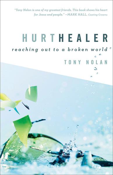 Hurt Healer: Reaching Out to a Broken World