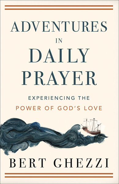 Adventures in Daily Prayer Experiencing the Power of God's Love