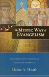 The Mystic Way of Evangelism A Contemplative Vision for Christian Outreach