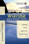 The Wiersbe Bible Study Series: 2 Kings & 2 Chronicles Standing Firmly Against the World's Tides