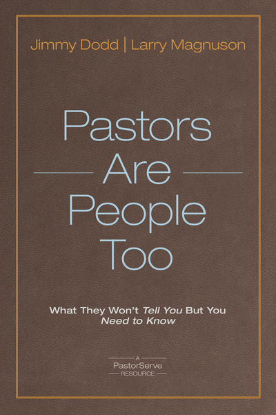 Pastors Are People Too: What They Won't Tell You but You Need to Know