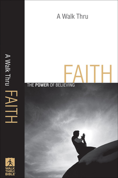 A Walk Thru Faith (Walk Thru the Bible Discussion Guides