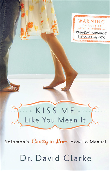 Kiss Me Like You Mean It Solomon's Crazy in Love How-To Manual