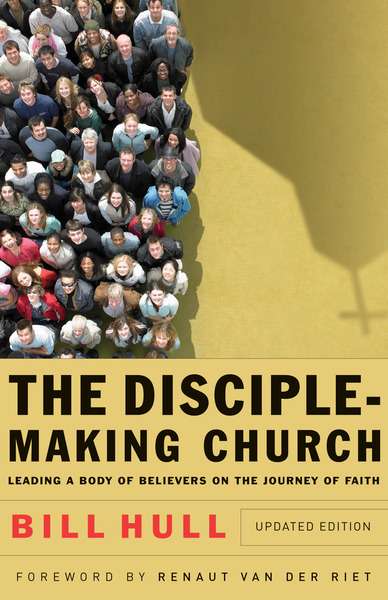 The Disciple-Making Church: Leading a Body of Believers on