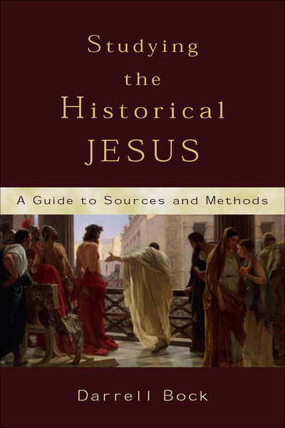 Studying the Historical Jesus A Guide to Sources and Methods
