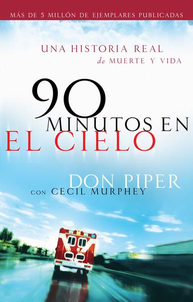 90 minutos en el cielo Una historia real de Vida y Muerte