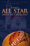 Today's All-Star Missions Churches: Strategies to Help Your Church Get Into the Game